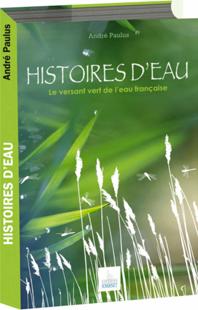 Histoires d'eau, Le versant vert de l'eau française