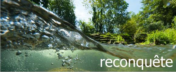 La reconquête des rivières